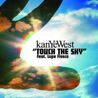 Touch The Sky — Kanye West