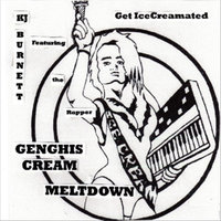 Genghis Cream Meltdown (Get Ice Creamated) [feat. Ice Cream] — Kjburnett