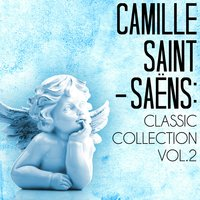 Camille Saint-Saens: Classic Collection, Vol 2 — Камиль Сен-Санс