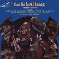 Curtis In Chicago - Recorded Live! — Curtis Mayfield
