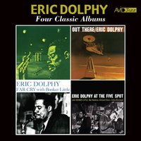Four Classic Albums (Outward Bound / Out There / Far Cry / Eric Dolphy at the Five Spot) — Eric Dolphy