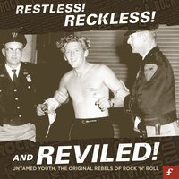 Restless, Reckless and Reviled! Untamed Youth, The Original Rebels of Rock 'N' Roll — сборник