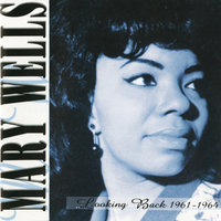 Looking Back 1961-1964 — Mary Wells