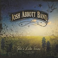 She's Like Texas — Josh Abbott Band