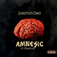Amnesic - Single — Loretta's Only, Loretta's Only feat. Dmeechi