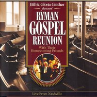 Ryman Gospel Reunion — Bill & Gloria Gaither