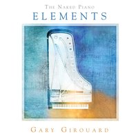 The Naked Piano - Elements — Gary Girouard