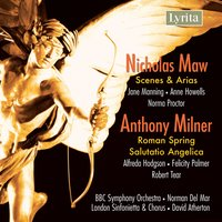 Maw: Scenes and Arias - Milner: Salutatio Angelica — Nicholas Maw