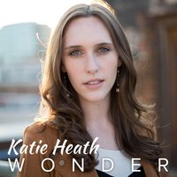 Wonder — Katie Heath