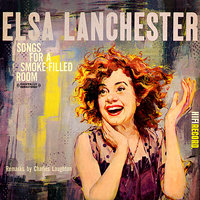 Songs For A Smoke-Filled Room — Elsa Lanchester