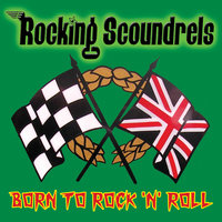 Born to Rock 'n' Roll — Rocking Scoundrels