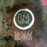 Strip the Funk — Saytek