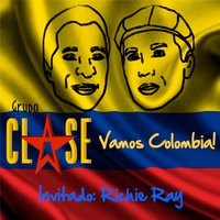 Vamos Colombia — Richie Ray, Grupo Clase