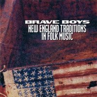 Brave Boys: New England Traditions in Folk Music — сборник