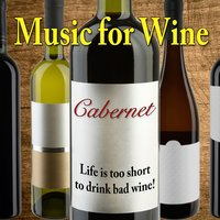 Music for Wine: Cabernet — Music for Wine