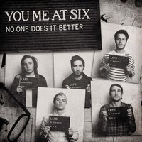 No One Does It Better — You Me At Six
