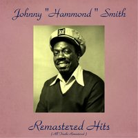 "Remastered Hits — Johnny ""Hammond"" Smith"