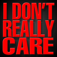 I Don't Really Care - Single — Hit Masters