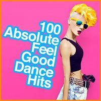 100 Absolute Feel Good Dance Hits — Pop Tracks, Dance Chart, Dance Hits, Dance Chart|Dance Hits|Pop Tracks