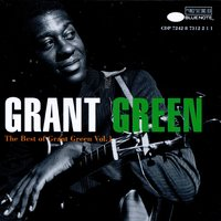 The Best Of Grant Green, Vol. 1 — Grant Green