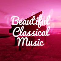 Beautiful Classical Music — сборник