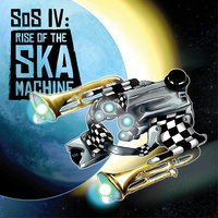 Sos IV: Rise of the Ska Machine — Sounds of Salvation