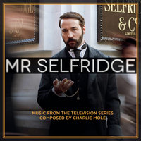 Mr Selfridge (Music from the Television Series) — Charlie Mole