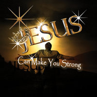 Jesus Can Make You Strong — Rev Atkins