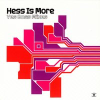 Yes Boss Mixes — Hess Is More, Hessismore