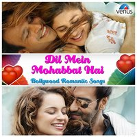 Dil Mein Mohabbat Hai - Bollywood Romantic Songs — сборник