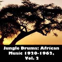 Jungle Drums: African Music 1920-1962, Vol. 2 — сборник