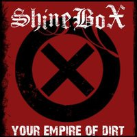 Your empire of dirt — Shinebox