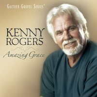 Amazing Grace — Kenny Rogers