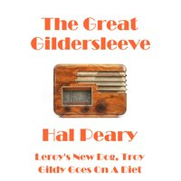 The Great Gildersleeve — Hal Peary