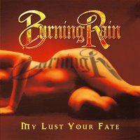 My Lust Your Fate — Burning Rain