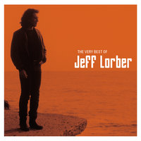 The Very Best Of Jeff Lorber — Jeff Lorber