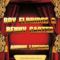 Among Legends — Roy Eldridge, Benny Carter