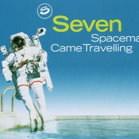 Spaceman Came Travelling — Seven