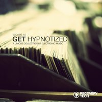 Get Hypnotized - A Unique Collection of Electronic Music, Vol. 15 — сборник