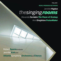 The Singing Rooms — Robert Spano, Atlanta Symphony Orchestra and Chorus, Jennifer Koh, Robert Spano/Jennifer Koh/Atlanta Symphony Orchestra and Chorus