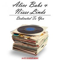 Dedicated To You — Alice Babs, Nisse Linds