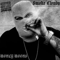 Smoke Clouds — Money Moons