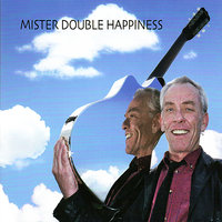 Mister Double Happiness — Mick Overman