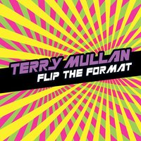 Flip The Format — Terry Mullan