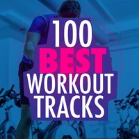 100 Best Workout Trax — Workout Club, Workout Trax Playlist, Exercise Music Prodigy, Exercise Music Prodigy|Workout Club|Workout Trax Playlist