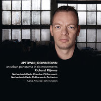 Rijnvos: Uptown|Downtown - an urban panorma in six movements — Netherlands Radio Philharmonic Orchestra, John Snijders, Netherlands Radio Chamber Philharmonic, Celso Antunes