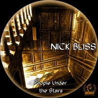 People Under the Stairs — Nick Bliss