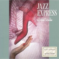 The Songs Of Elton John — Smooth Jazz Express
