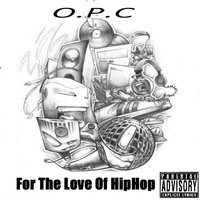 For the Love of Hiphop — O.P.C