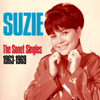 The Sonet Singles 1963 - 1969 — Suzie